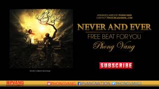 PHONG VANG - Never and Ever (Instrumental Free)