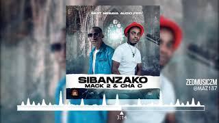 Cha C Ft Macky 2 - Sibanzako [Audio] || #ZedMusic Zambian Music 2021
