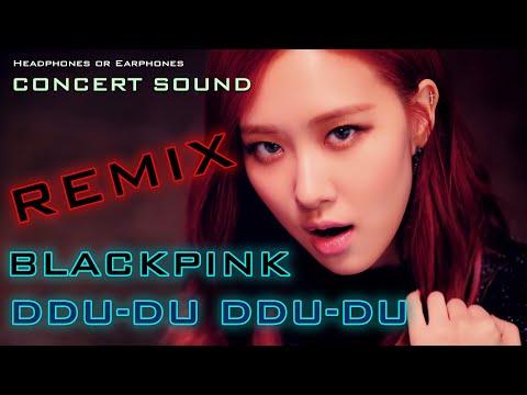 🔈  [CONCERT SOUND]  BLACKPINK - DDU-DU DDU-DU REMIX