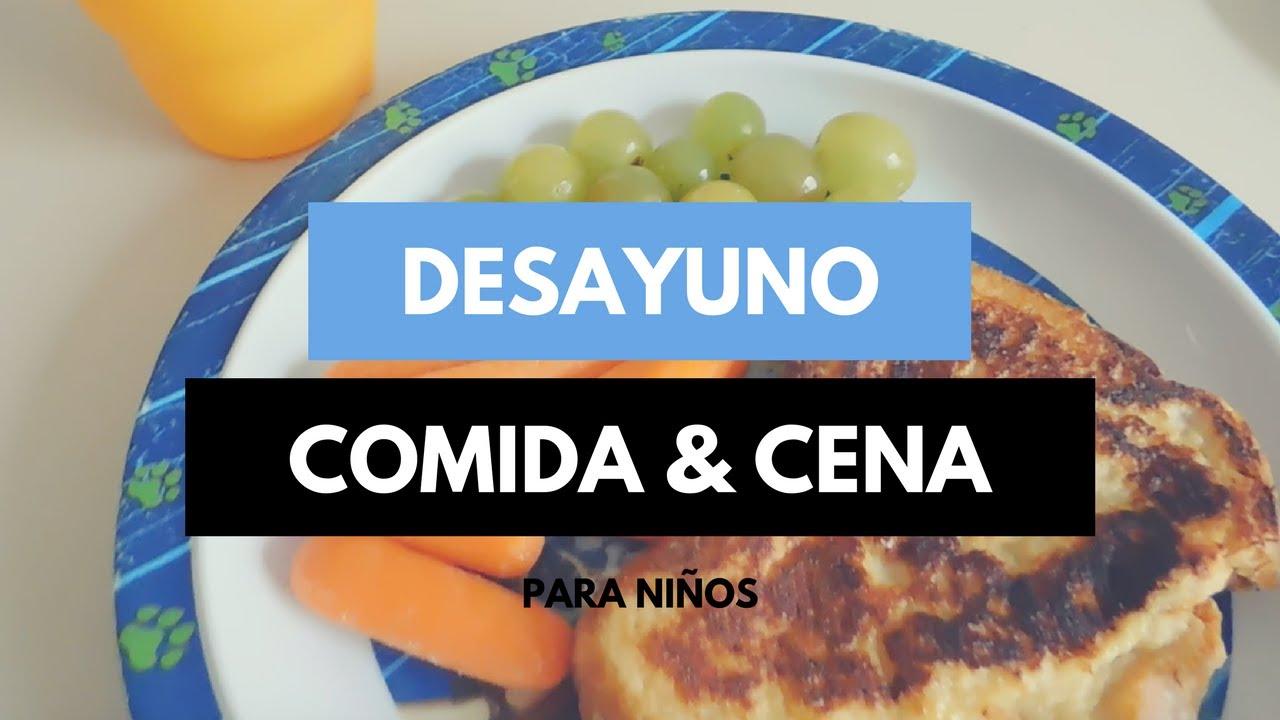 DESAYUNO, COMIDA Y CENA FÁCILES Y SALUDABLES PARA NIÑOS | QUÉ COME ...