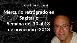Semana del 10 al 18 de noviembre 2018. Mercurio retrógrado en Sagitario.