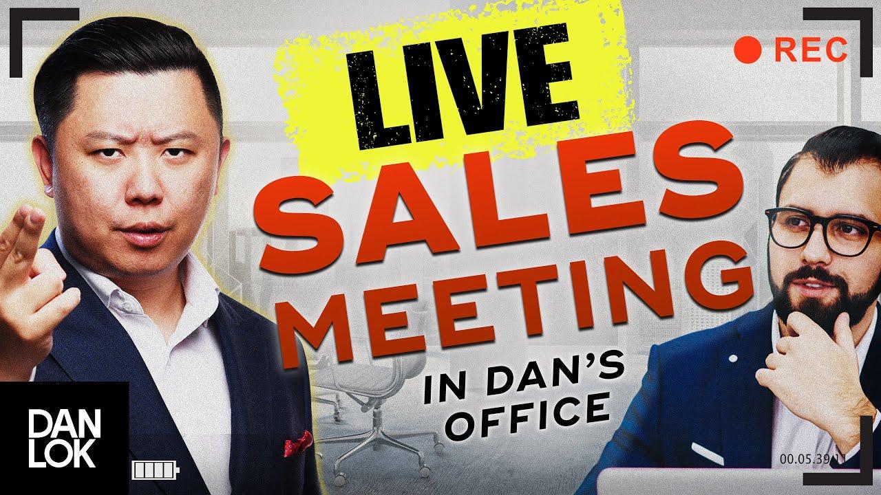 Actual LIVE Sales Meeting Inside Dan Lok's Office (Exclusive)