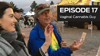 Vaginal Cannabis Guy (Ep 17)