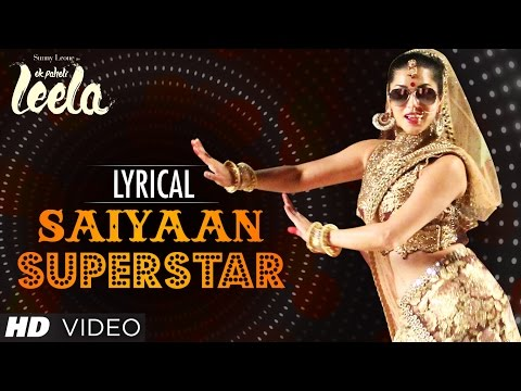 'Saiyaan Superstar' Full Song With Lyrics | Sunny Leone | Tulsi Kumar | Ek Paheli Leela