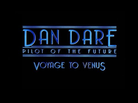 Dan Dare - The Voyage to Venus (Feature Version)