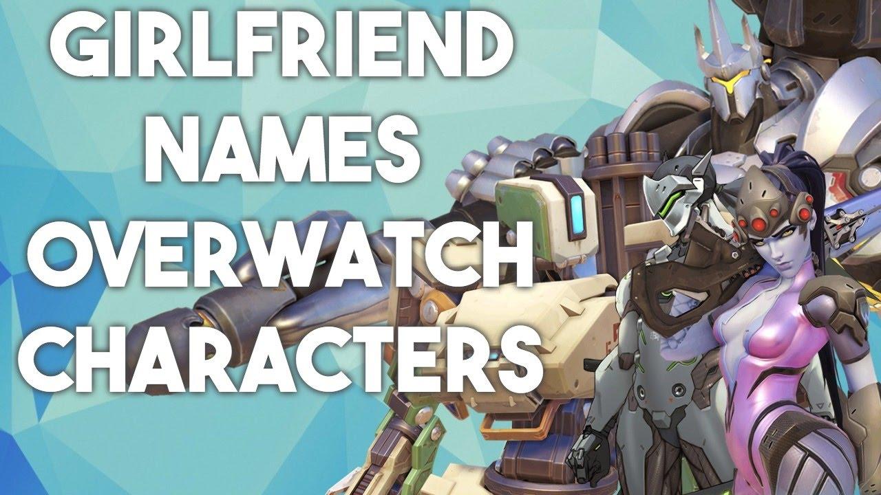 girlfriend names overwatch characters youtube