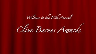 The 10th Annual Clive Barnes Awards