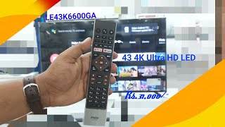 43 4K Android TV Lowest prices Haier 43K6600 31000 -