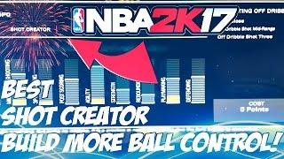 best shot creator build get more ball control nba 2k17