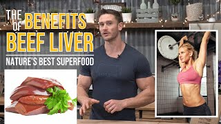 What are the Benefits of Beef Liver? Why You Should Take Nature's Best Superfood - Thomas DeLauer
