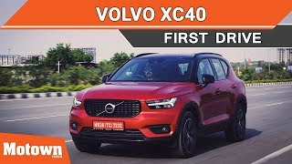 Volvo XC40 | First Drive Review | Motown India
