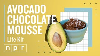 Avocado Going Bad? Use It In This Chocolate Mousse Recipe | Life Kit | NPR