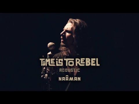 Naâman - Time Is to Rebel (Acoustic)