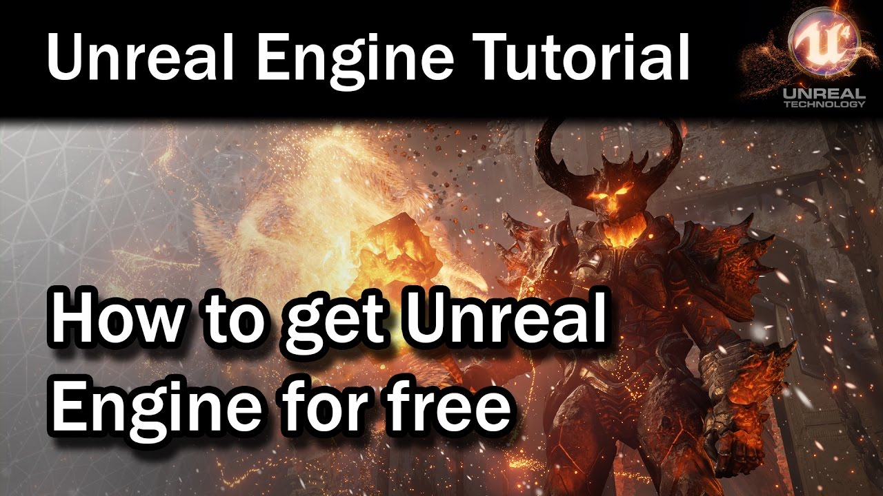 How to get Unreal Engine 4 for Free
