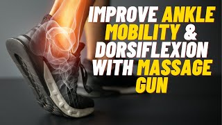 How to use your massage gun - Ankle Mobilisation