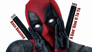 Deadpool   X Gon' Give It To Ya   DMX [Bass Boosted]