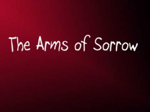 The Arms of Sorrow (lyrics)