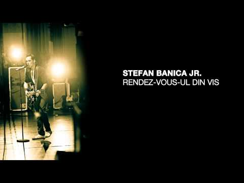 Stefan Banica - Rendez-vous-ul din vis