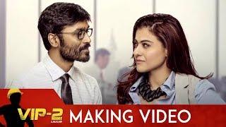 VIP2 Lalkar Hindi Making Video | Dhanush | Kajol | Amala Paul | Soundarya | V Creations | #VIP2