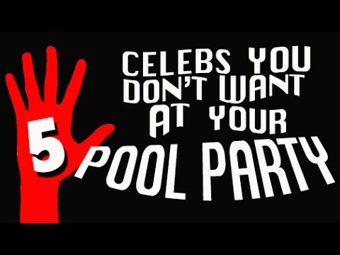 5 Celebs You Don't Want at Your Pool Party (5-Fingered Countdown)