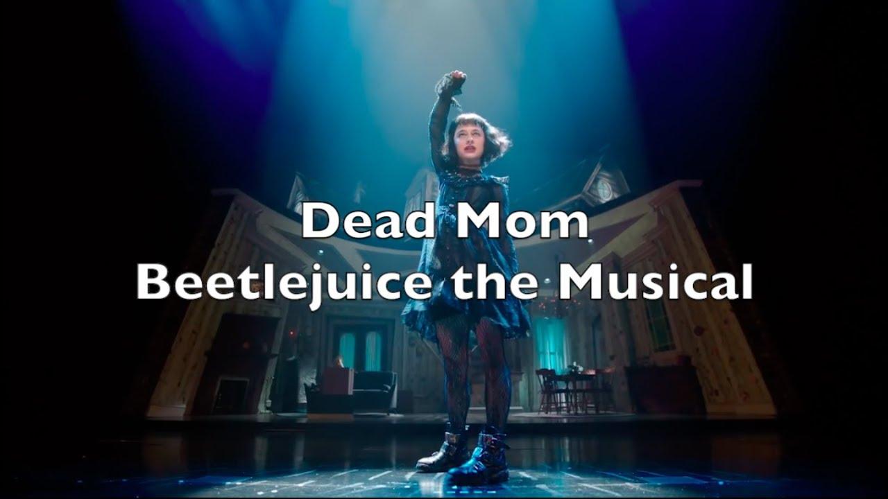 Beetlejuice The Musical Dead Mom Lyrics Youtube