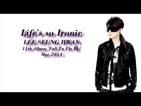 이승환 (+) Life`s so ironic