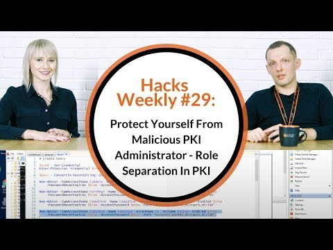 Hacks Weekly #29: Protect Yourself From Malicious PKI Administrator - Role Separation In PKI