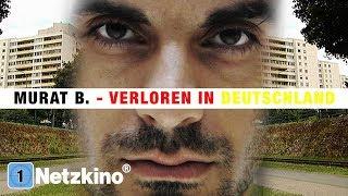 Murat B. - Verloren in Deutschland (ganze Filme auf Deutsch Drama, ganzer Film auf Deutsch) *HD*