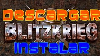 DESCARGAR E INSTALAR BLITZKRIEG ANTHOLOGY + BLITZKRIEG BURNING HORIZON + ROLLING THUNDER 2015 MEGA