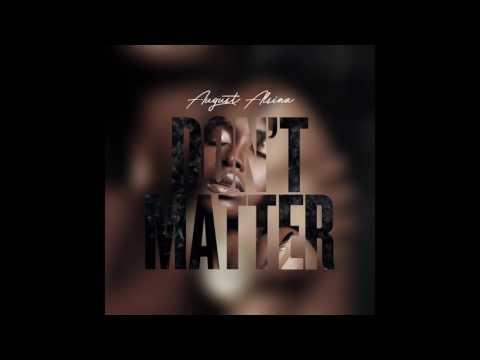 """ DON`T MATTER "" August Alsina new song [2017]"