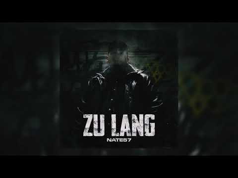 Nate57 - ZU LANG (Prod von Sonus030)