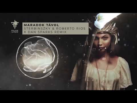 Follow The Flow - Maradok Távol (Sterbinszky & Roberto Rios x Dan Sparks Extended Remix) letöltés