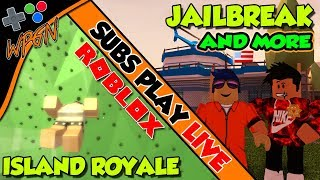 💚 ROBLOX LIVE 💚Jailbreak + Roblox Fortnite / Island Royale + More 💥 Join and Play Live (3-10-18)