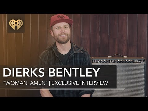 """Who Inspired Dierks Bentley To Write """"Woman, Amen""""? 
