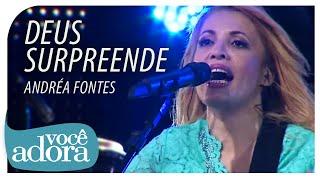 Andréa Fontes - Deus Surpreende (DVD Deus Surpreende) thumbnail