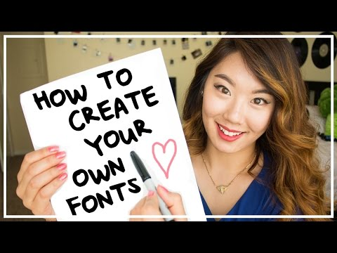 How to Create Your Own Fonts!