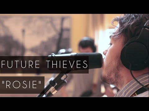 """Rosie"" - Future Thieves"