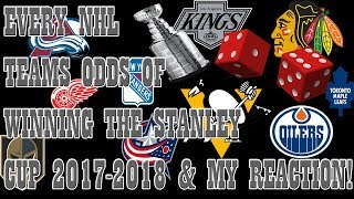 Every NHL Teams Odds of WINNING THE Stanley Cup 2017-2018 Reaction/Review
