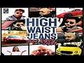 HIGH WASTE JEANS - BILAL SAEED feat ZAGGI - Latest Punjabi Song 2019 - GAANA MP4 - GEET MP3