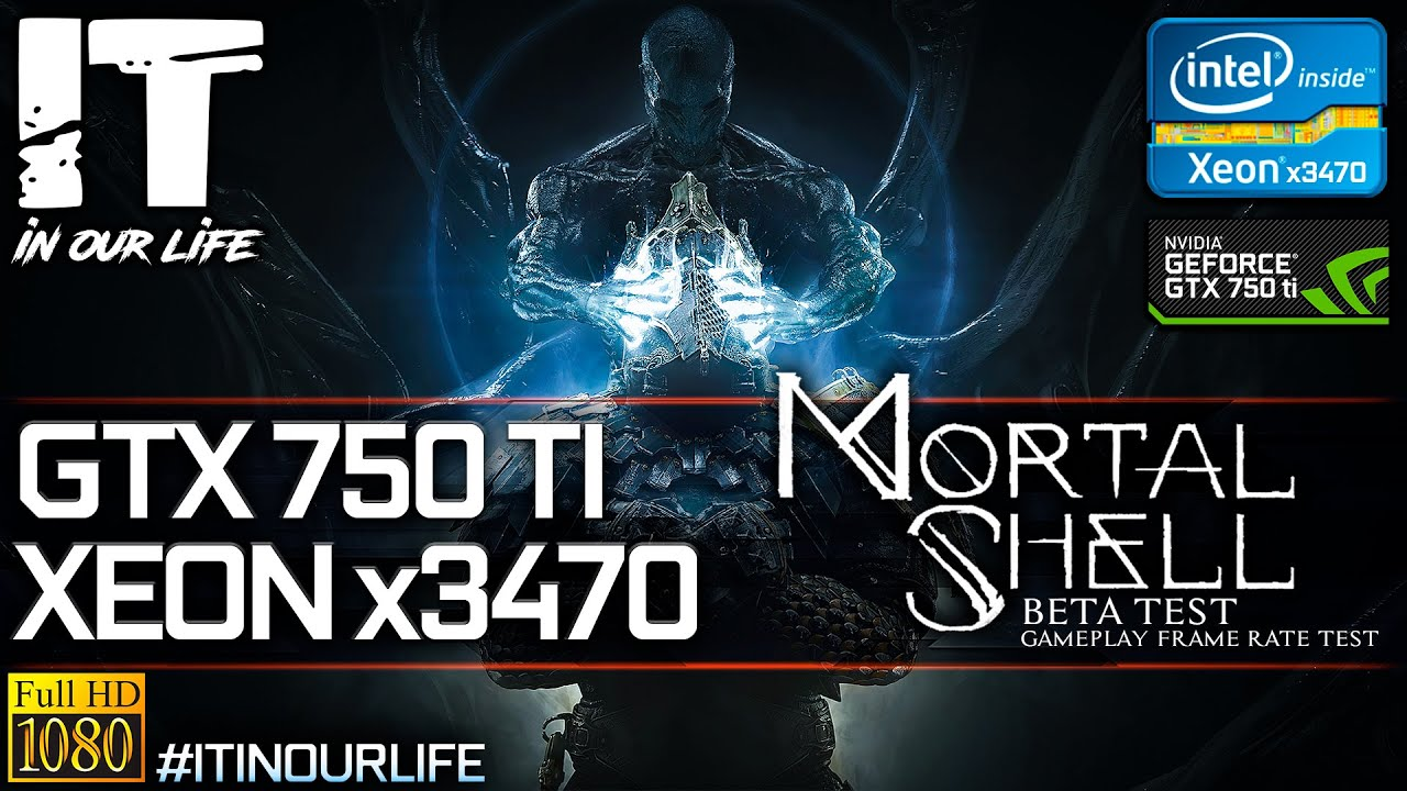 Mortal Shell [BETA]/Xeon x3470/GTX 750 ti/Gameplay/Frame Rate Test [1080p]