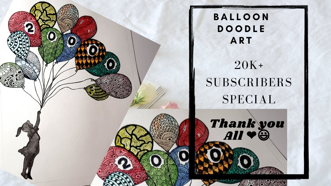 20K+ Subscribers Special  Balloon Doodle Art   Doodle Balloon   Doodle Art   Thank you All😃❤️