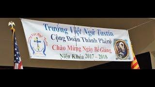 NGÀY BẾ GIẢNG  Vietnamese Language Programs School in  Tustin Niên Khoá 2017-2018. Cecilia Tustin