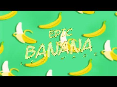 Lex Wade - Epic Banana (Original Mix) [FREE DOWNLOAD]