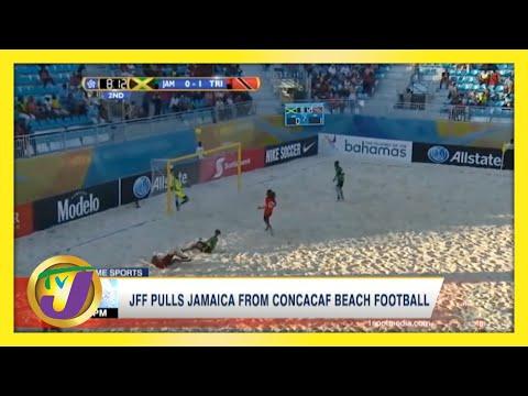 JFF Pulls Jamaica from CONCACAF Beach Football | TVJ Sports
