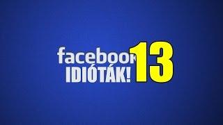 Facebook idióták #13 (By:. Peti)