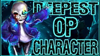 The Deepest Overpowered Character EVER - Sans from Undertale (100k Special)