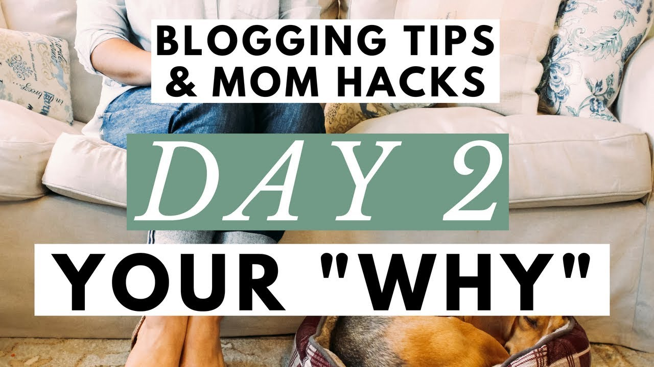 Why Are You Even Doing This?! ● Blogging Tips & Mom Hacks Series DAY 2