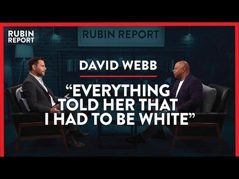 White Privilege Accusations, Blexit & A New Silent Majority?   David Webb   POLITICS   Rubin Report