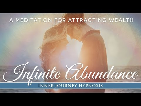 Infinite Abundance a Meditation to bring Money, Happiness and Success