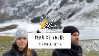 """""""Peau de vache"""" / IZERADECA Remix"""